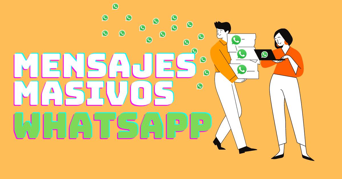 enviar mensajes masivos en whatsapp
