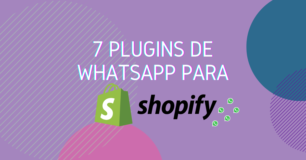 7 plugins de WhatsApp para Shopify