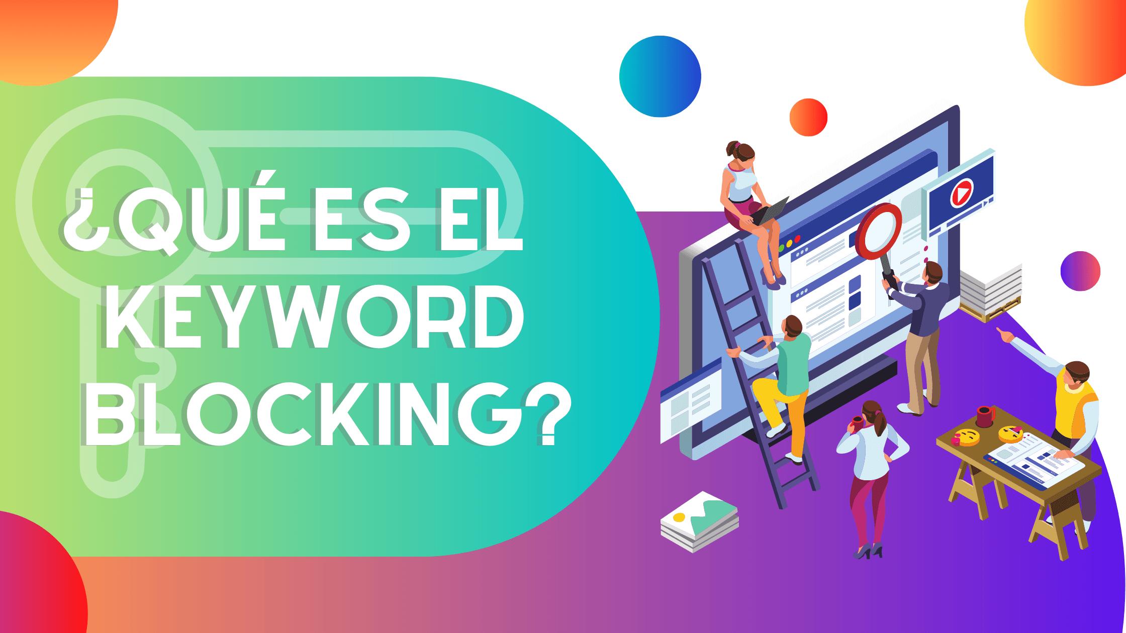 ¿Qué es el Keyword Blocking?