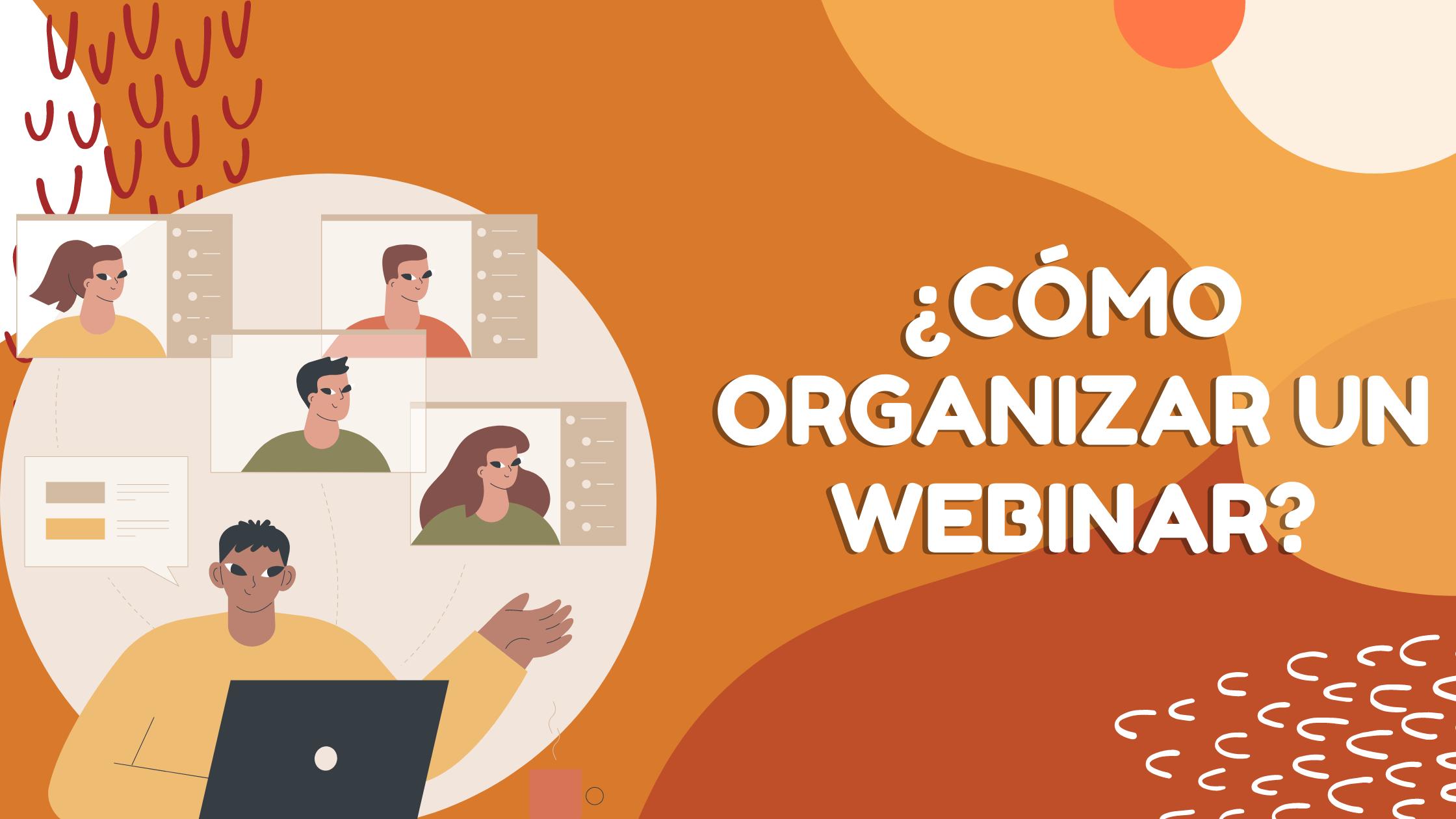 ¿Cómo organizar un webinar?