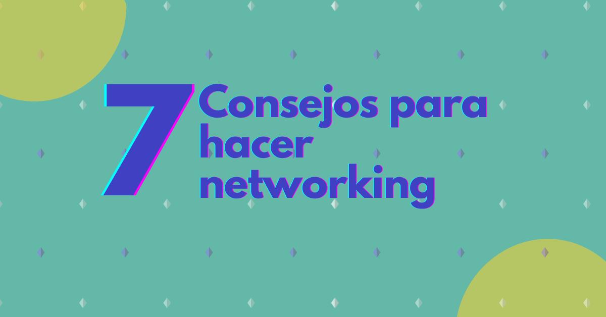 7 consejos para hacer networking en LinkedIn