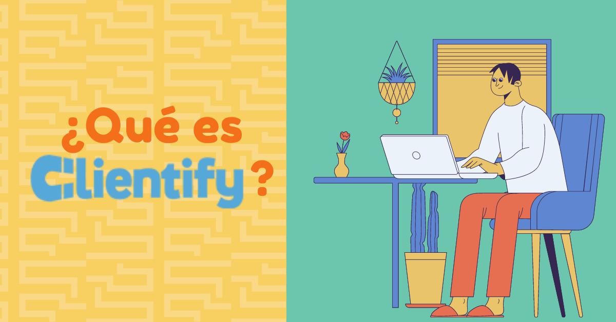 ¿Qué es Clientify?
