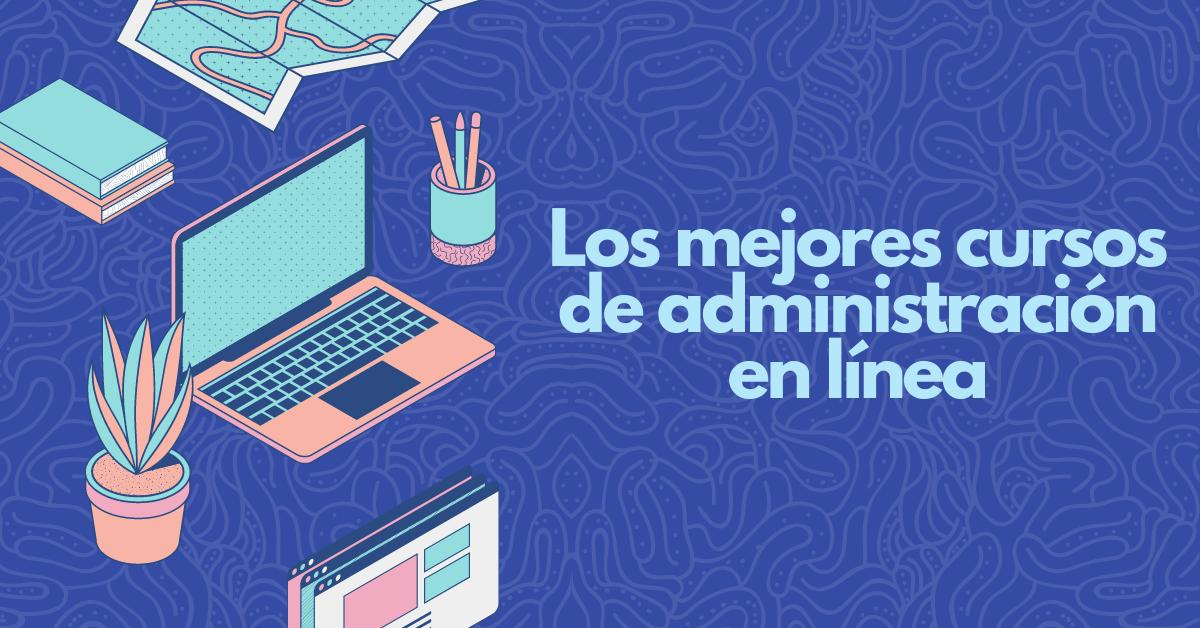 Top: Cursos de administración en línea