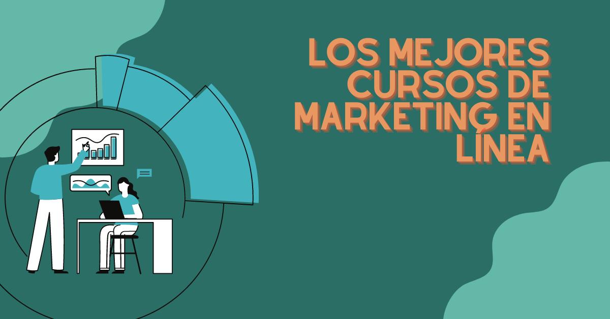 Los mejores cursos de marketing en línea