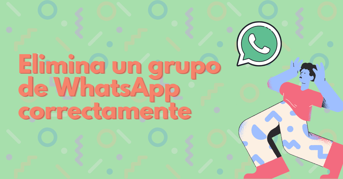 ¿Cómo eliminar un grupo de WhatsApp correctamente?