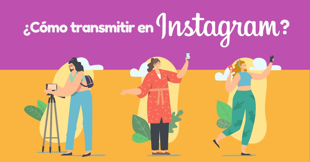 ¿Cómo transmitir en vivo en Instagram?