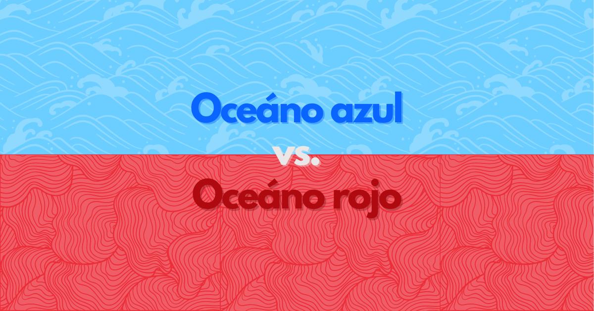 Diferencia entre Océano Azul y Rojo en negocios