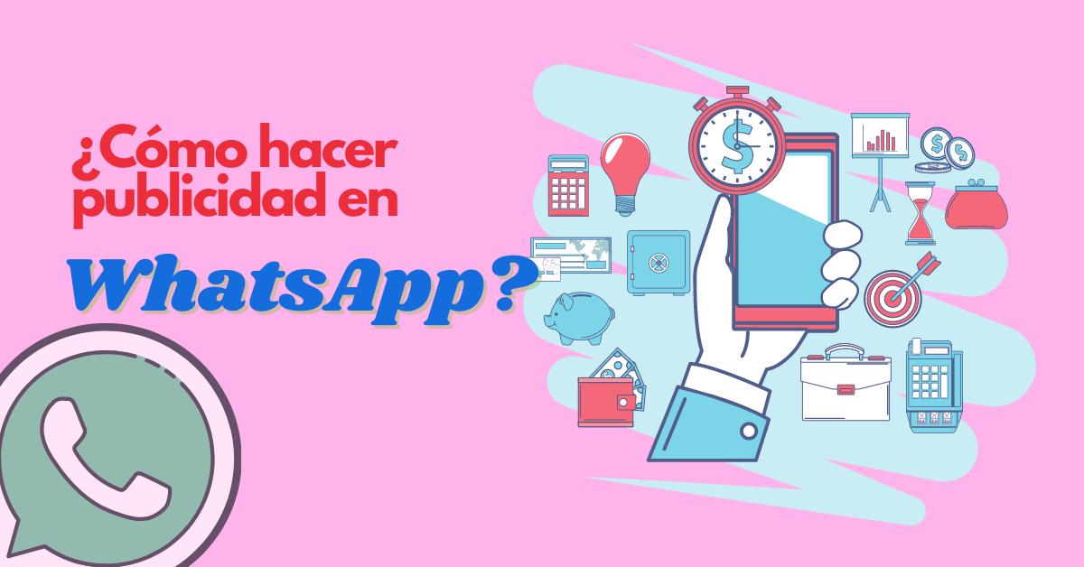 ¿Como hacer publicidad en WhatsApp?