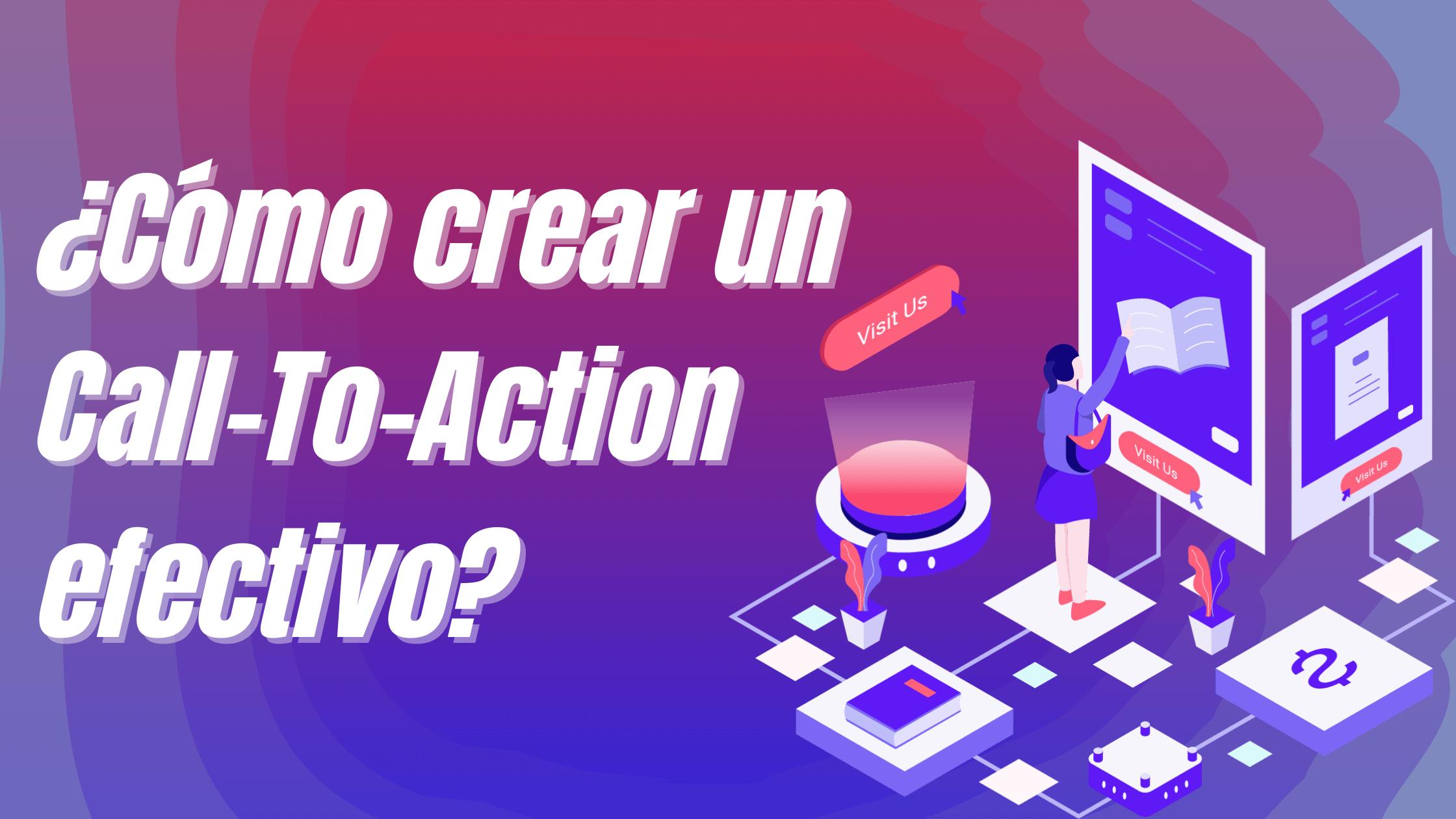 ¿Cómo crear un Call-To-Action efectivo?