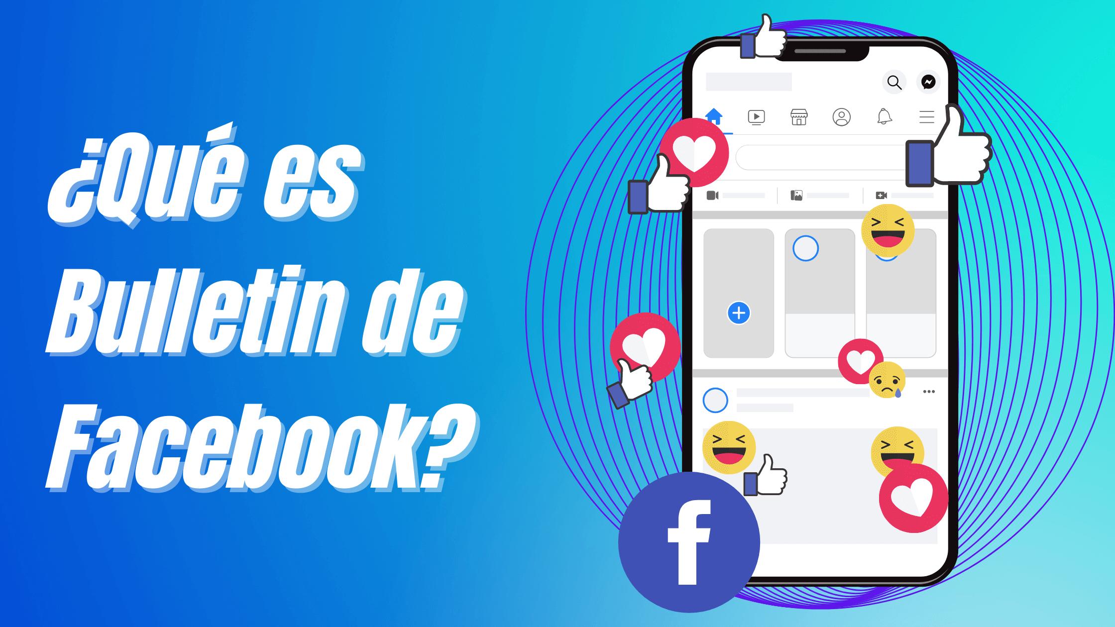 ¿Qué es Bulletin de Facebook?