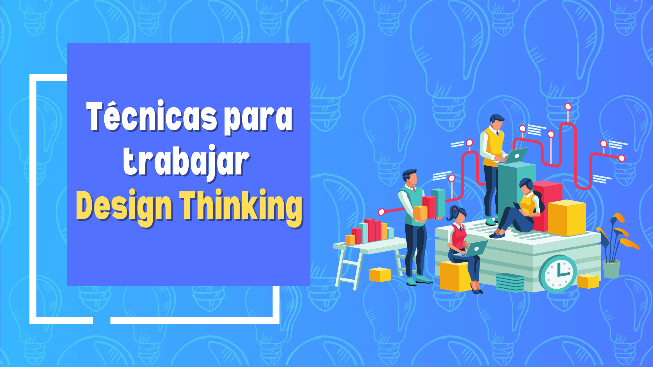 Técnicas para trabajar Design Thinking