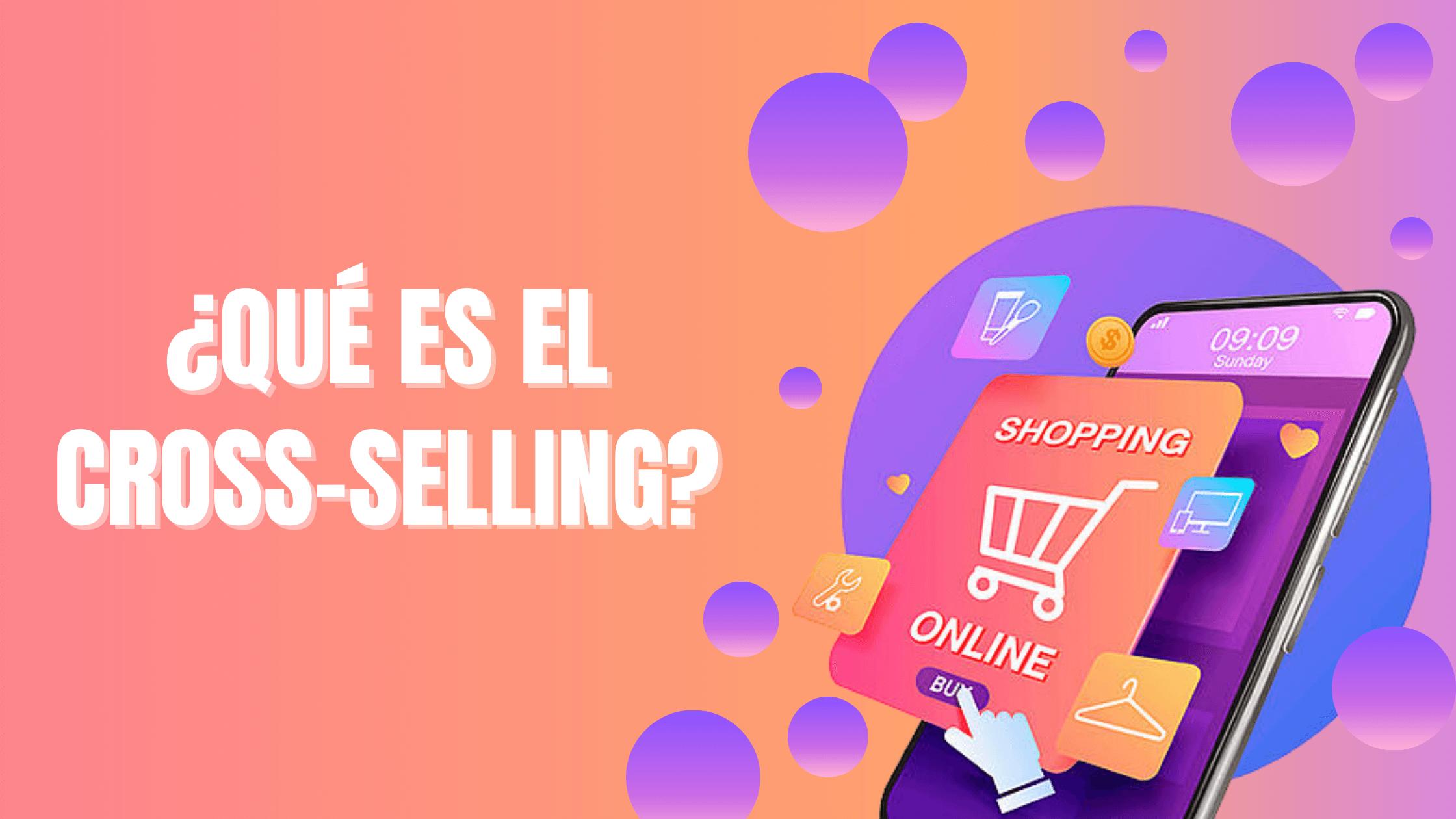 ¿Qué es el cross-selling?