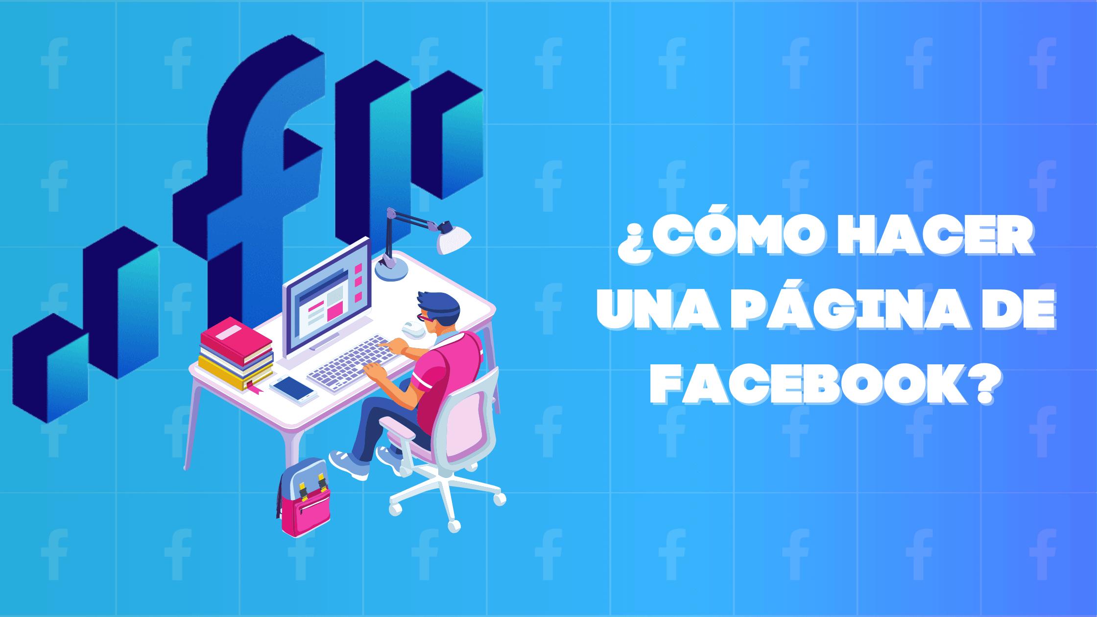 ¿Cómo hacer una página de Facebook?