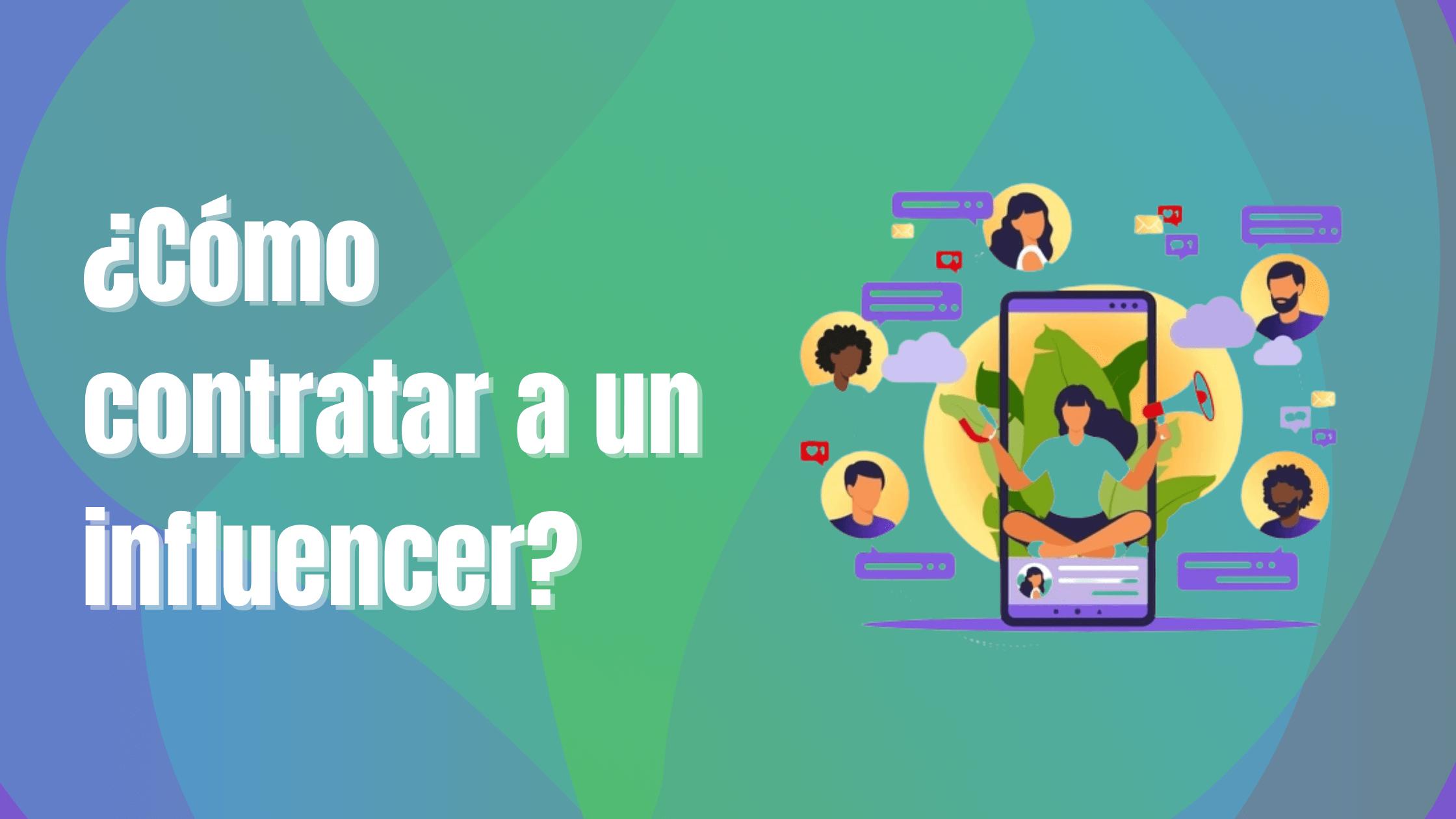 ¿Cómo contratar a un influencer?