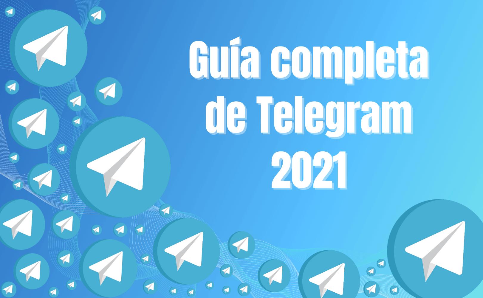 Guía completa de Telegram 2021