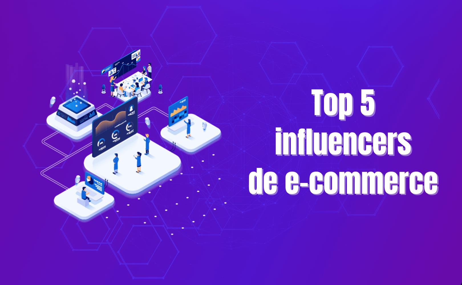Top 5 influencers de e-commerce